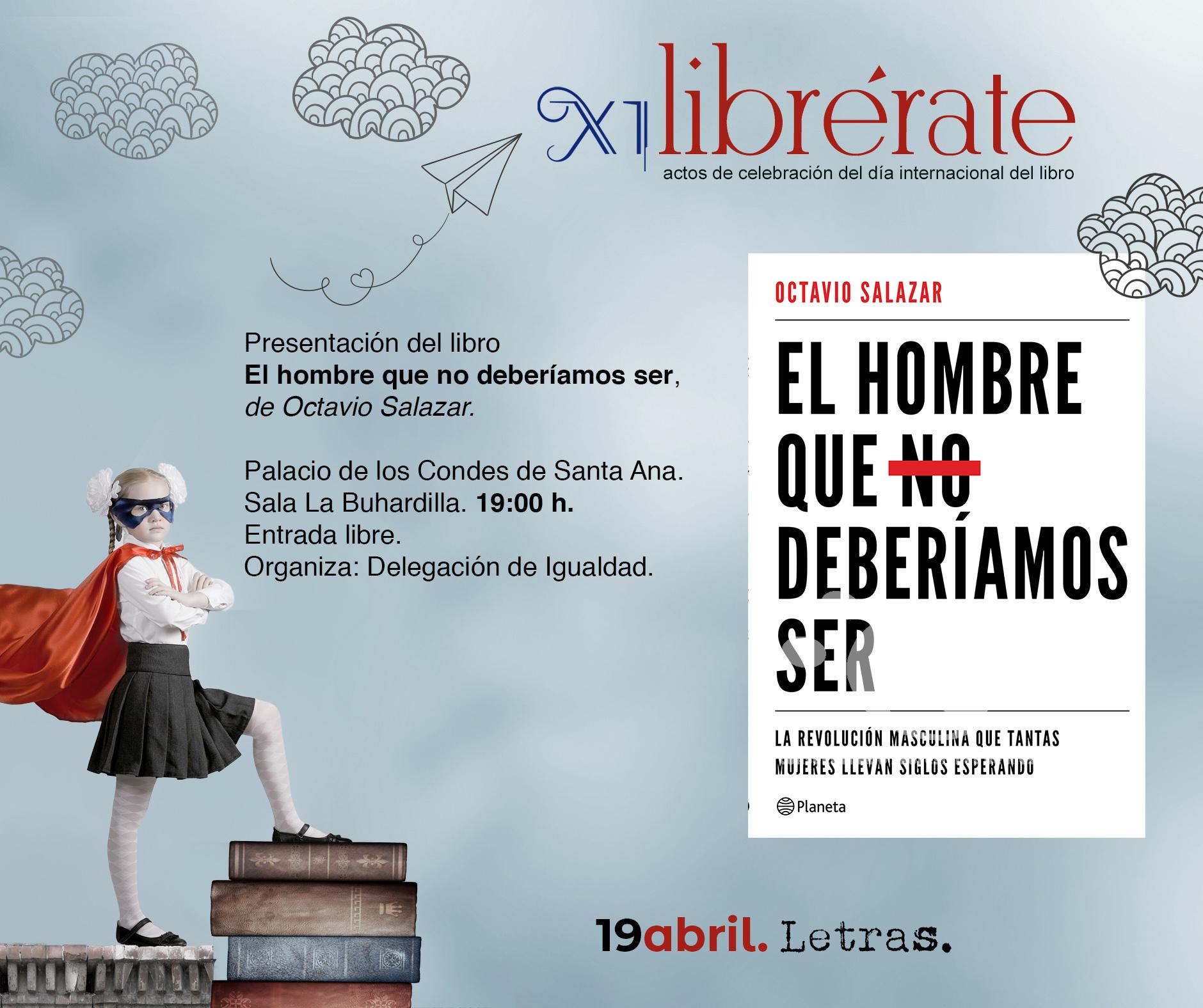 Presentación del libro  El hombre que no deberíamos ser,  de Octavio Salazar @ Palacio de los Condes de Santa Ana