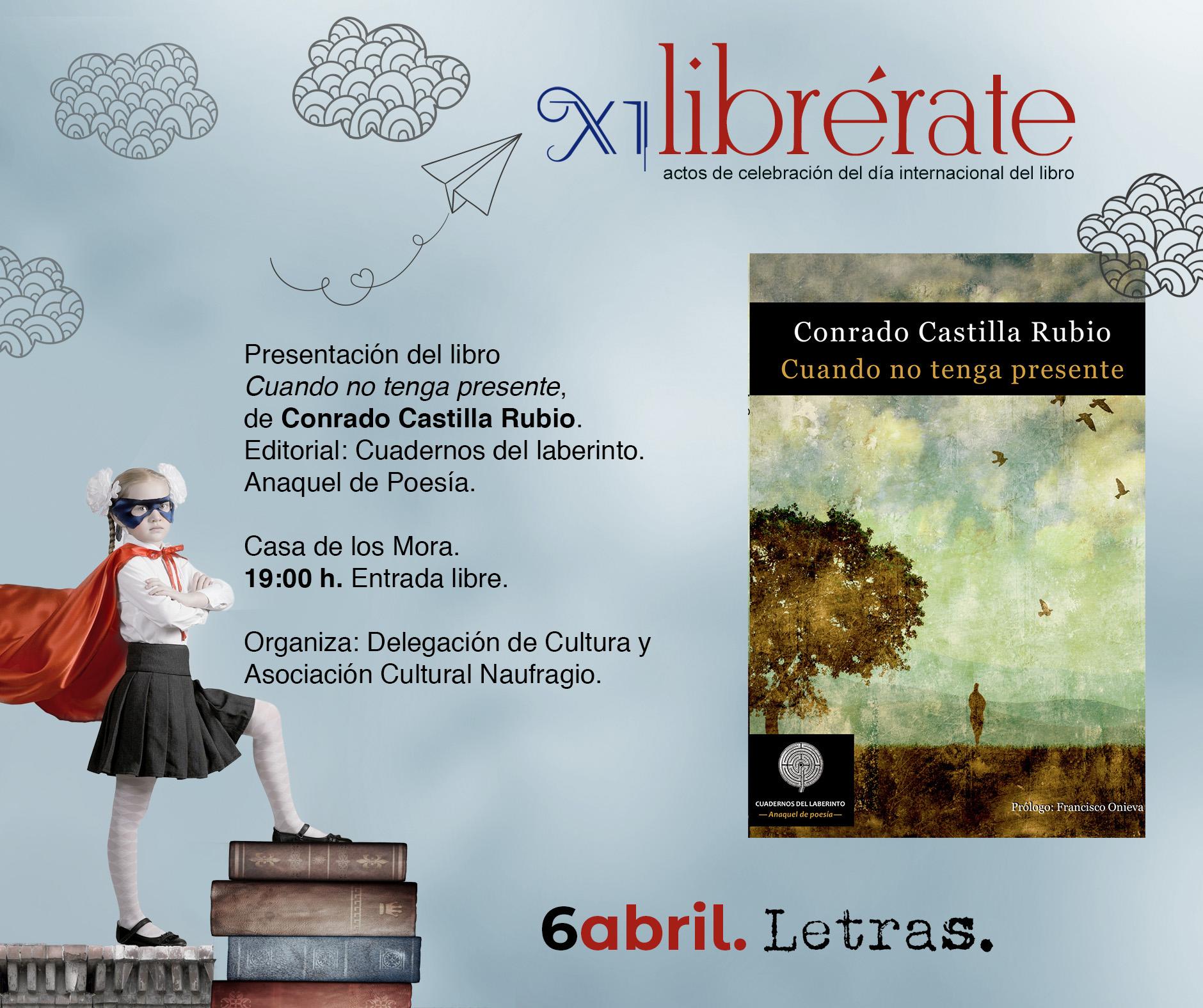 Presentación del libro  Cuando no tenga presente,  de Conrado Castilla Rubio