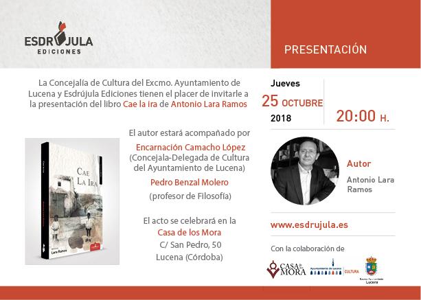 """PRESENTACIÓN DE LIBRO """"CAE LA IRA"""", de Antonio Lara Ramos @ Casa de los Mora"""