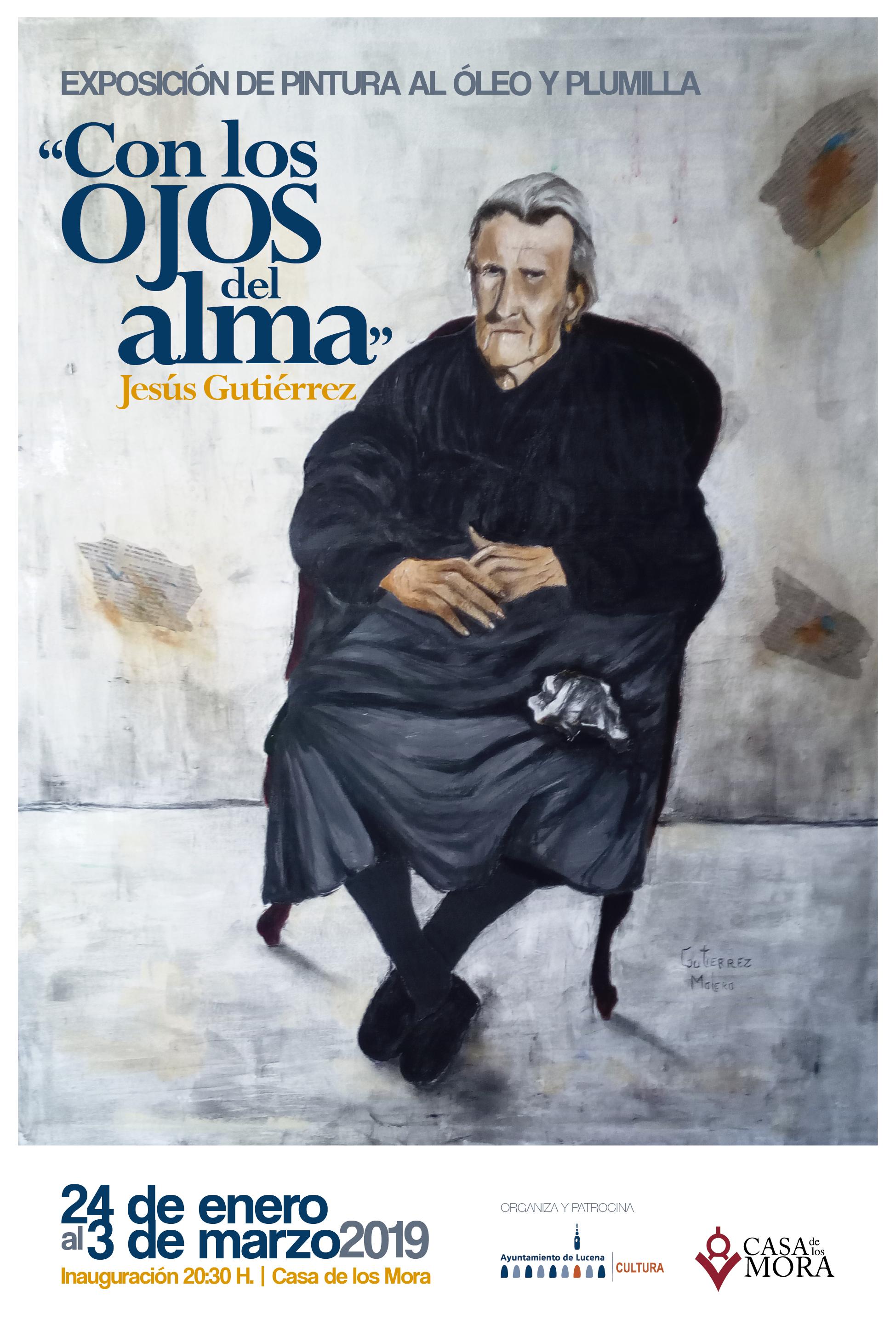 """""""Con los ojos del alma"""" de Jesús Gutiérrez Molero @ Casa de los Mora"""